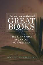 Dialogues with/and Great Books: The Dynamics of Canon Formation